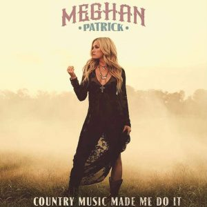 "Meghan Patrick Album Cover for ""Country Music Made Me Do It"""