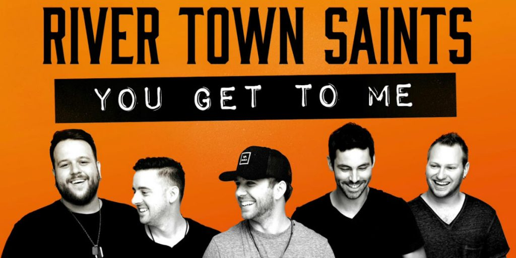The River Town Saints new single You Get To Me