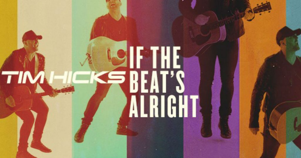 """Tim Hicks New Single """"If The Beat's Alright"""""""