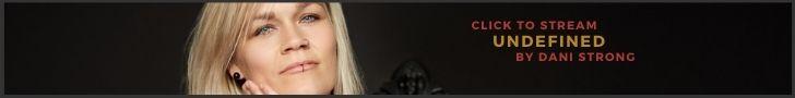 Stream Dani Strong's New Album Undefined