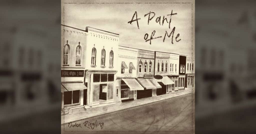 """Cover art for Owen Riegling's single """"A Part Of Me"""""""