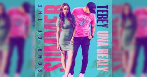 """""""song of the summer"""" by tebey ft. Una Healy"""