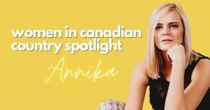 Annika, women in Canadian country spotlight